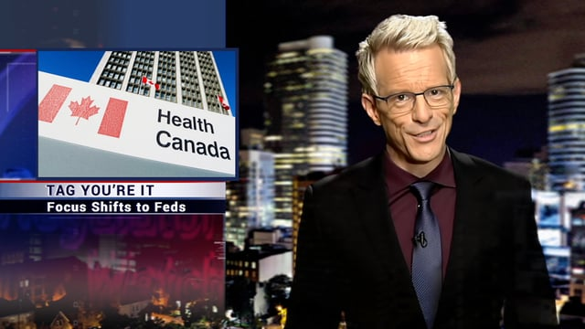 Tag You Are It – Focus Shifts to Health Canada (Part 1)